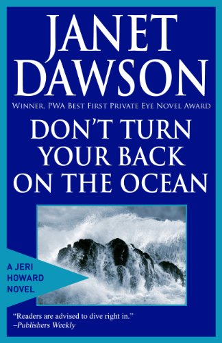 Don't Turn Your Back On The Ocean: A Jeri Howard Private Investigator Mystery (The Jeri Howard Series Book 4)
