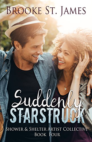 Suddenly Starstruck (Shower & Shelter Artist Collective Book 4) by [St. James, Brooke]