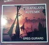Atchafalaya Autumn, Greg Guirard, 0962477834