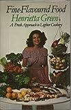 Fine-Flavoured Food, Henrietta Green, 0571111858