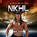 Nikhil: Kaliszian, Book 1 Audiobook by M.K. Eidem Narrated by Jess Friedman, Ian Gordon, Griffin Murphy, Jennifer Gill