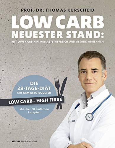 Low Carb - Neuester Stand: mit Low Carb HiFi ballaststoffreich und gesund abnehmen: Die 28-Tage-Diät mit dem Keto-Booster - Low Carb - High Fibre - Mit über 60 gesunden Rezepten