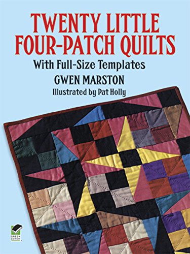 Twenty Little Four-Patch Quilts: With Full-Size Templates (Dover - Quilt 4 Patch