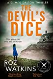 The Devil's Dice: The most gripping crime thriller of 2018 – with an absolutely breath-taking twist (A DI Meg Dalton thriller, Book 1)