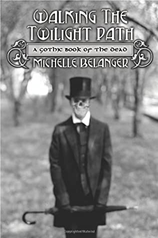 book cover of Walking the Twilight Path: A Gothic Book of the Dead