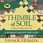 Thimble of Soil: A Woman's Quest for Land (Trail of Thread Series, Book 2) | Linda K. Hubalek