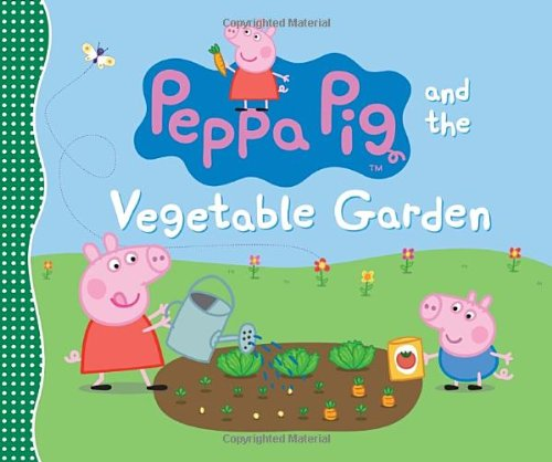 Peppa Pig and the Vegetable Garden