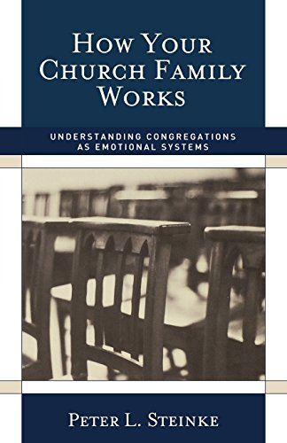 Family Systems (How Your Church Family Works: Understanding Congregations as Emotional Systems)