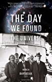 The Day We Found the Universe, Marcia Bartusiak, 0307276600