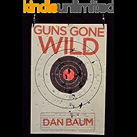 Guns Gone Wild (Kindle Single)