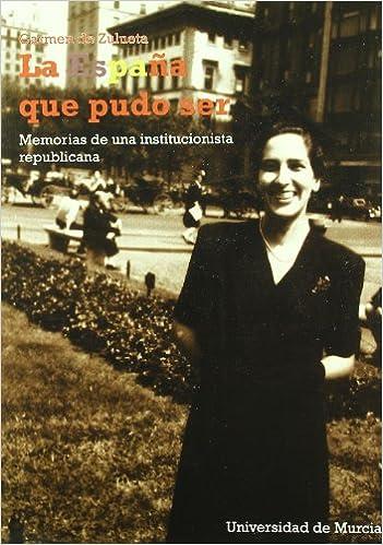 Descargar Libro Patria España Que Pudo Ser, La: Memorias De Una Institucionalista Republicana Gratis PDF