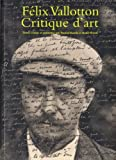 Felix Vallotton 1865-1925 : Critique d'art