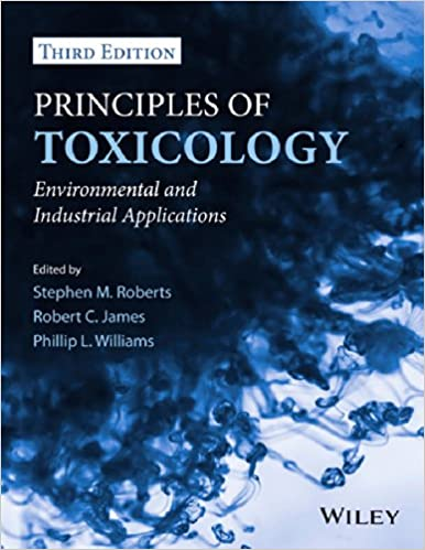 Principles of toxicology environmental and industrial applications principles of toxicology environmental and industrial applications 3 stephen m roberts robert c james phillip l williams amazon fandeluxe Image collections