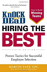 Knock 'em Dead - Hiring the Best: Proven Tactics for Successful Employee Selection