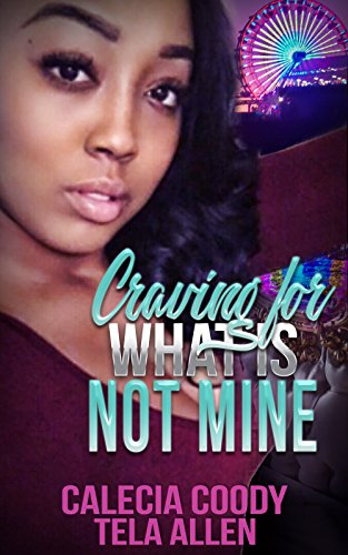 Craving for What Is Not Mine (Tela) by [Coody, Calecia , Allen