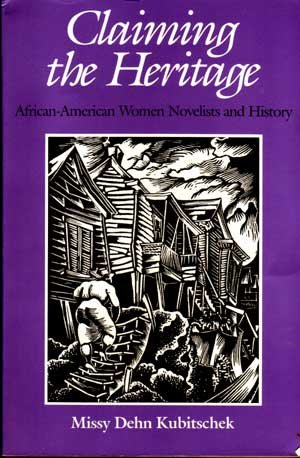Claiming the Heritage: African-American Women Novelists and History