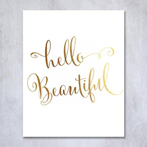 Hello Beautiful Gold Foil Decor Art Print Poster Pretty Girl Nursery Decor Office Wall Art 5 inches x 7 inches