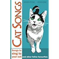 Cat Songs: Songs to Sing to your Cat and other feline favourites