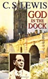 God in the Dock, C. S. Lewis, 0802808689