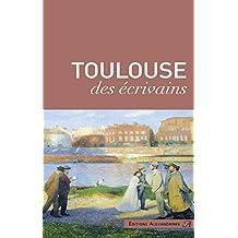 Toulouse des écrivains (Terres d'écrivains)