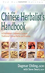 Chinese Herbalist's Handbook 3rd Edition: A Practitioner's Reference Guide to Traditional Chinese Herbs and Formulas