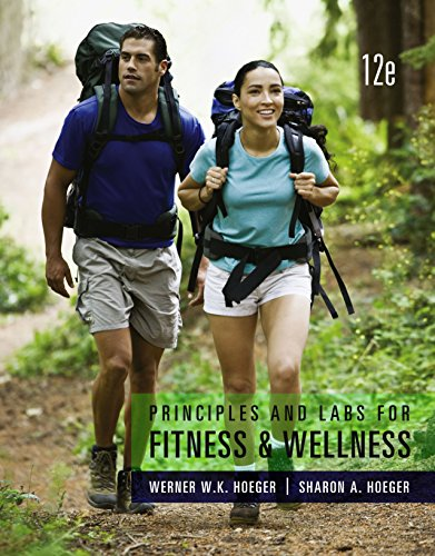 Hoeger/Hoeger's Principles and Labs for Fitness and Wellness, 12th Edition plus 6-months instant access to MindTap Health. Pdf