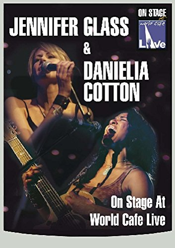 Glass Stage (Jennifer Glass And Danielia Cotton - On Stage At World Cafe Live [DVD])