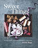 Sweet Things: Chocolates, Candies, Caramels & Marshmallows –  To Make & Give