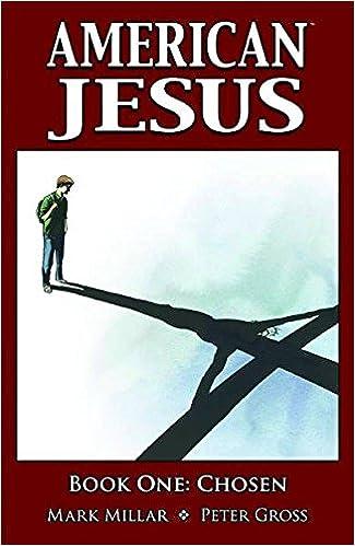 American Jesus Volume 1 Chosen