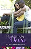 His Ultimate Desire (an Indigo Falls romance Book 2)