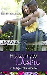 His Ultimate Desire (an Indigo Falls romance Book 2)