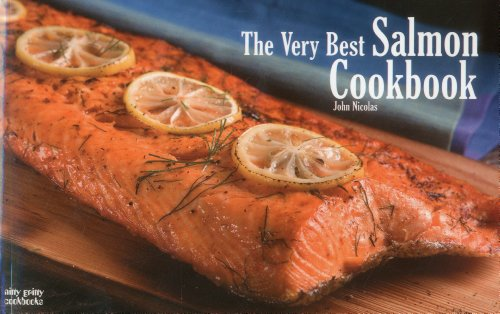 The Very Best Salmon Cookbook by John Nicolas