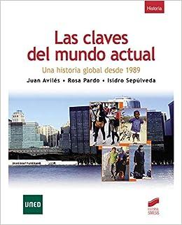 Las claves del mundo actual (Libros de Síntesis): Amazon.es: Juan/Pardo, Rosa/Sepúlveda, Isidro Aviles: Libros