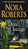 Dual Image, Nora Roberts, 1410468682