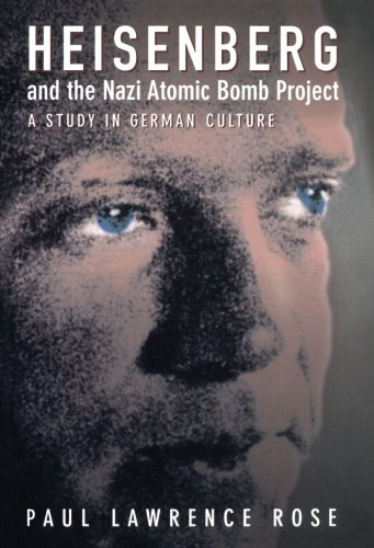 Heisenberg and the Nazi Atomic Bomb Project, 1939-1945: A Study in German Culture