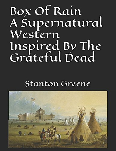 Read Online Box Of Rain A Supernatural Western Inspired By The Grateful Dead ebook