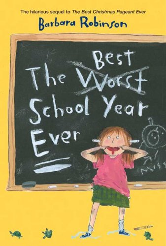 The Best School Year Ever (The Herdmans series Book 2) (The Best Worst School Year Ever)