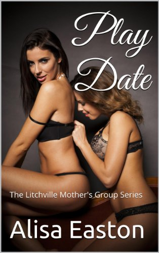 Play Date: The Litchville Mother's Group Series