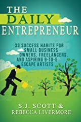 The Daily Entrepreneur: 33 Success Habits for Small Business Owners, Freelancers and Aspiring 9-to-5 Escape Artists Paperback