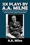 download ebook six plays by a.a. milne: mr. pim passes by, wurzel-flummery, the lucky one, the boy comes home, belinda (halcyon classics) pdf epub