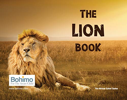 The Lion Book: Meet the Lion King.King of the Jungle.Journey with us to the lion's home with real time pictures of the African savannah coming alive in ... (The African Safari Series Book 1)