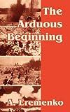 The Arduous Beginning, A Eremenko, 141020975X