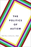 img - for The Politics of Autism book / textbook / text book