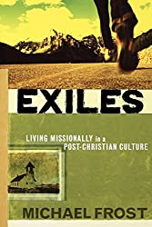 Exiles: Living Missionally in a PostChristian Culture