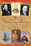 Biographical Sketches of Extraordinary Burpees from North America, David A. Burpee, 1466904976