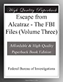 Escape from Alcatraz - The FBI Files (Volume Three)