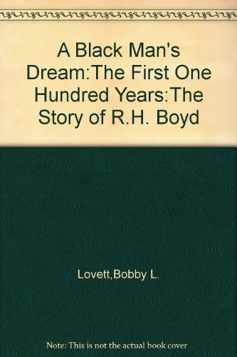 Books : A Black Man's Dream:The First One Hundred Years:The Story of R.H. Boyd