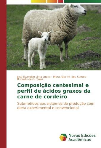 Read Online Composição centesimal e perfil de ácidos graxos da carne de cordeiro: Submetidos aos sistemas de produção com dieta experimental e convencional (Portuguese Edition) pdf epub