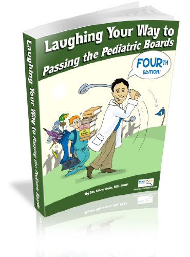 Laughing Your Way to Passing the Pediatric Boards: The Seriously Funny Study Guide (Laughing Your Way To Passing The Pediatric Boards)