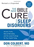 The New Bible Cure For Sleep Disorders: Ancient Truths, Natural Remedies, and the Latest Findings for Your Health Today (New Bible Cure (Siloam))